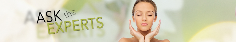 Ask the Experts - Skin Care